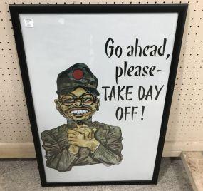 Go Ahead, Please-Take Day Off Print